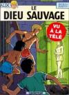 Alix, Tome 9: Le Dieu Sauvage - Jacques Martin