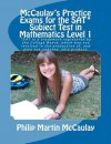 McCaulay's Practice Exams for the SAT* Subject Test in Mathematics Level 1 - Philip Martin McCaulay