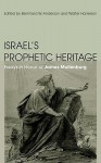 Israel's Prophetic Heritage: Essays in Honor of James Muilenburg - Bernhard W. Anderson, Walter Harrelson
