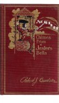 Chimes from a Jester's Bells. Part I The Story of Rollo. Part II Stories and Ske - Robert J. Burdette