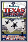Remembering Texas Stadium - Drew Pearson, Frank Luksa