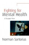 Fighting for Mental Health - Norman Sartorius