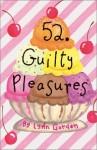 52 Guilty Pleasures - Lynn Gordon, Karen Johnson