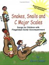 Snakes, Snails and C Major Scales: Songs for Children (Grades K-4) with Fingerstyle Guitar Accompaniment - Kevin Cooper