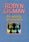 Po prostu przyjaciele - Robyn Sisman