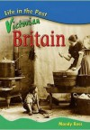 Victorian Britain (Life In The Past) (Life In The Past) - Mandy Ross
