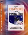 Scriptural Prayers For The Praying Teen: Transform Your Life Through Powerful Prayer (Scripture Prayer) - White Stone Books