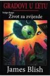 Život za zvijezde (Gradovi u letu #2) - James Blish, Nada Mihelčić