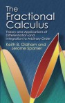 The Fractional Calculus: Theory and Applications of Differentiation and Integration to Arbitrary Order - Keith B. Oldham, Jerome Spanier