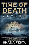 Time of Death Book 2: Asylum (A Zombie Novel) - Shana Festa