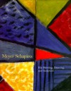 Meyer Schapiro: His Painting, Drawing and Sculpture - Meyer Schapiro