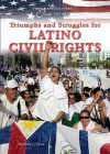 Triumphs and Struggles for Latino Civil Rights - Barbara C. Cruz