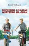 Dziewczyna i chłopak wszystko na opak - Wendelin Van Draanen, Dorota Dziewońska