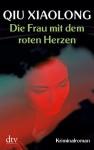 Die Frau mit dem roten Herzen - Qiu Xiaolong, Susanne Hornfeck