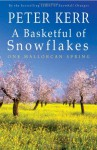 Basketful of Snowflakes, A: One Mallorcan Spring - Peter Kerr