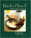 Fresh & Honest: Food From the Farms of New England and the Kitchen of Henrietta's Table - Peter Davis, Alexandra Hall, Heath Robbins