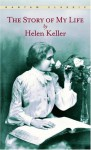 story of my life: with her letters (1887-1901) and a supplementary account of hereducation, including passages from the reports and letters of her teacher, Anne Mansfield Sullivan, by John Albert Macy - Helen Keller