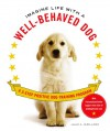 Imagine Life with a Well-Behaved Dog: A 3-Step Positive Dog-Training Program - Julie A. Bjelland