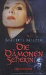 Die Dämonenseherin - Brigitte Melzer