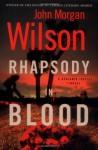 Rhapsody in Blood - John Morgan Wilson