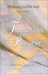 Threads of Hope, Pieces of Joy: A Pregnancy Loss Bible Study - Teale Fackler