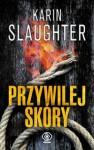 Przywilej Skóry - Karin Slaughter