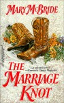 The Marriage Knot - Mary McBride