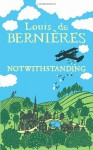 Notwithstanding: Stories from an English Village - Louis de Bernières