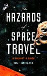 The Hazards of Space Travel: A Tourist's Guide - Neil F. Comins