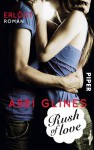 Rush of Love - Erlöst: Roman (Rush of Love - Too-Far-Reihe) - Abbi Glines, Heidi Lichtblau