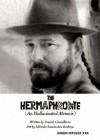 The Hermaphrodite: An Hallucinated Memoir (Green Integer) - Daniel Grandbois, Alfredo Benavidez Bedoya