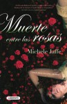 Muerte entre las rosas - Michele Jaffe