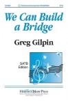We Can Build a Bridge - Greg Gilpin