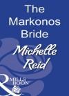 The Markonos Bride (Mills & Boon Modern) - Michelle Reid