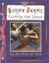 Edgar Degas: Paintings That Dance - Maryann Cocca-Leffler