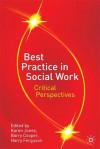 Best Practice in Social Work: Critical Perspectives - Harry Ferguson, Harry Ferguson, Karen Jones