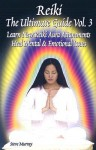 Reiki the Ultimate Guide, Vol. 3: Learn New Reiki Aura Attunements Heal Mental & Emotional Issues - Steve Murray