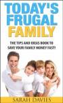 Today's Frugal Family - Sarah Davies