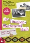 Das Familien-Wochenendbuch: Rituale, Geschichten, Spiele, Gebete. Für 52 Wochenenden (German Edition) - Barbara Berger, Albert Biesinger, Simone Hiller, Helga Kohler-Spiegel