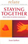 Relate Guide To Staying Together: From Crisis to Deeper Commitment - Susan Quilliam