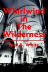 Whirlwind in the Wilderness - Paul White