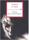 Diario di un dominatore - Patrick Le Sage, Teresa Albanese