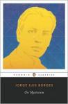 On Mysticism - Jorge Luis Borges, Suzanne Jill Levine, Maria Kodama