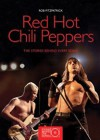 Red Hot Chili Peppers: The Stories Behind Every Song - Robert Fitzpatrick