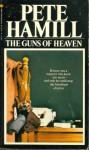 The Guns Of Heaven - Pete Hamill