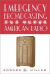 Emergency Broadcasting and 1930s American Radio - Edward Miller