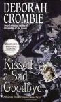 Kissed a Sad Goodbye (Duncan Kincaid/Gemma James Novels) - Deborah Crombie