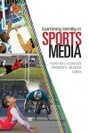 Examining Identity in Sports Media - Heather L. Hundley, Andrew C. Billings