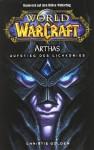 Arthas: Aufstieg des Lichkönigs (World of Warcraft, #6) - Christie Golden, Mick Schnelle