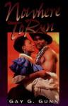Nowhere to Run (Indigo Sensuous Love Stories) - Gay G. Gunn
